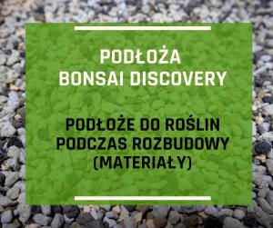 Podłoże do bonsai na etapie rozbudowy 17 litrów